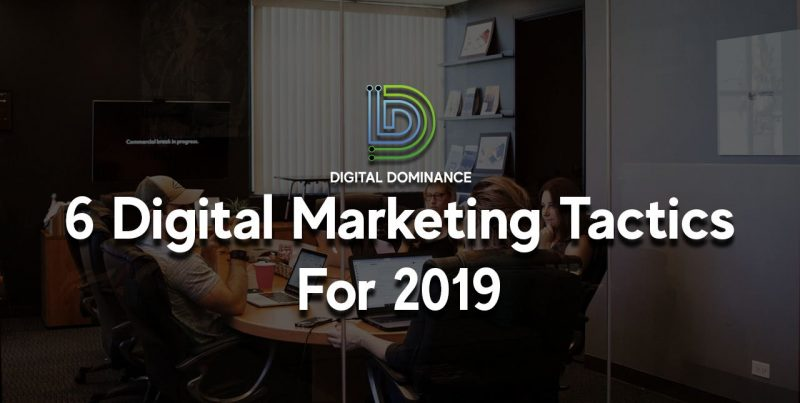 Digital marketing tactics for 2019